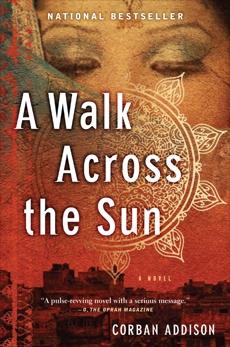 A Walk Across The Sun: A Novel