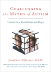 Challenging The Myths Of Autism: Unlock New Possibilities and Hope, Alderson, Jonathan