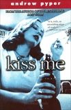 Kiss Me, Pyper, Andrew