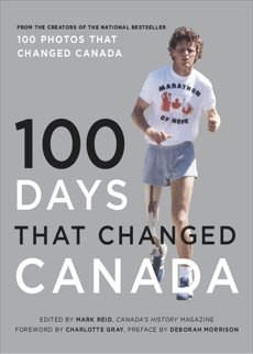 100 Days That Changed Canada, Canada's National History Society