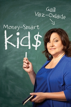 Money-Smart Kids: Teach Your Children Financial Confidence and Control, Vaz-Oxlade, Gail