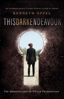 This Dark Endeavour: The Apprenticeship of Victor Frankenstein, Oppel, Kenneth