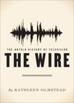The Wire: The Untold History of Television, Olmstead, Kathleen