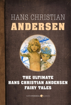 Fairy Tales: The Ultimate Hans Christian Andersen, Andersen, Hans Christian