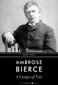 A Cargo Of Cat: Short Story, Bierce, Ambrose