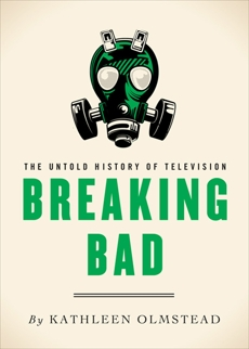 Breaking Bad: The Untold History of Television, Olmstead, Kathleen