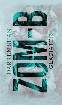 Zom-B: Volume 6 Gladiator: ZOM-B Series, Book Six, Shan, Darren