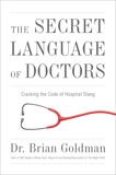 The Secret Language Of Doctors, Goldman, Brian
