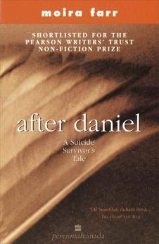 After Daniel: A Suicide Survivor's Tale, Farr, Moira