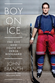 Boy On Ice: The Derek Boogaard Story, Branch, John