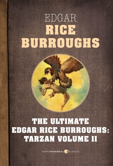 Tarzan, Volume Two: The Ultimate Edgar Rice Burroughs, Burroughs, Edgar Rice