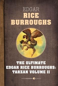 Tarzan, Volume Two: The Ultimate Edgar Rice Burroughs, Burroughs, Edgar Rice