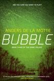 Bubble: The Game Trilogy Book 3, de la Motte, Anders