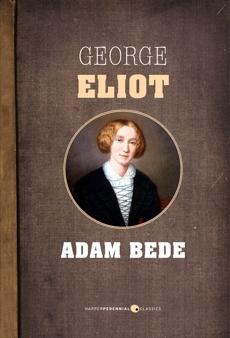 Adam Bede, Eliot, George