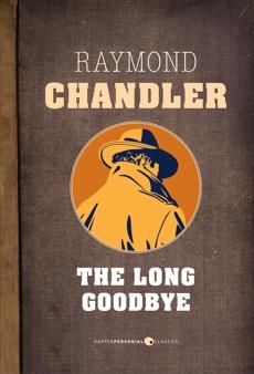The Long Goodbye, Chandler, Raymond