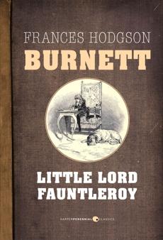 Little Lord Fauntleroy, Burnett, Frances Hodgson
