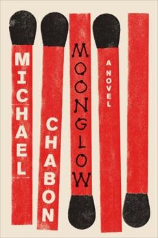 Moonglow: A Novel, Chabon, Michael