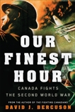 Our Finest Hour: Canada Fights the Second World War, Bercuson, David