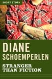 Stranger Than Fiction: Short Story, Schoemperlen, Diane