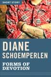 Forms Of Devotion: Short Story, Schoemperlen, Diane