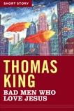Bad Men Who Love Jesus: Short Story, King, Thomas