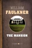The Mansion, Faulkner, William
