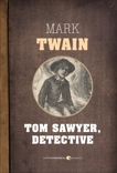 Tom Sawyer, Detective, Twain, Mark