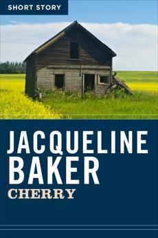 Cherry: Short Story, Baker, Jacqueline