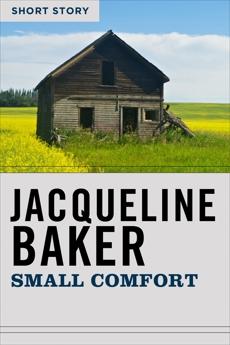 Small Comfort: Short Story, Baker, Jacqueline