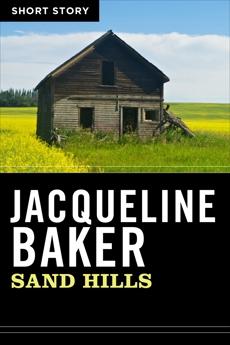 Sand Hills: Short Story, Baker, Jacqueline
