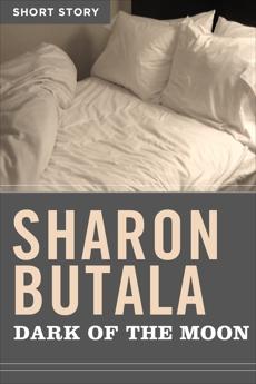 Dark Of The Moon: Short Story, Butala, Sharon
