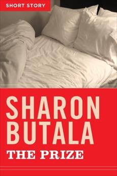 The Prize: Short Story, Butala, Sharon