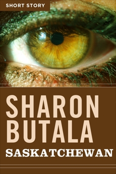 Saskatchewan: Short Story, Butala, Sharon
