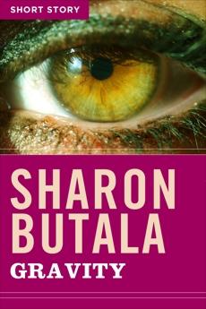 Gravity: Short Story, Butala, Sharon