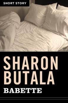 Babette: Short Story, Butala, Sharon