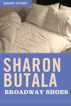 Broadway Shoes: Short Story, Butala, Sharon