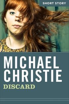 Discard: Short Story, Christie, Michael