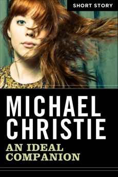 An Ideal Companion: Short Story, Christie, Michael