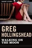 Walking On The Moon: Short Story, Hollingshead, Greg