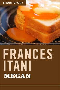 Megan: Short Story, Itani, Frances