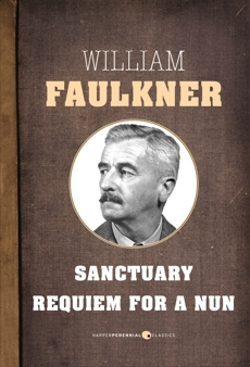 Sanctuary and Requiem For A Nun, Faulkner, William