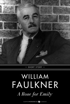 A Rose For Emily: Short Story, Faulkner, William