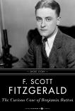 The Curious Case Of Benjamin Button: Short Story, Fitzgerald, F. Scott