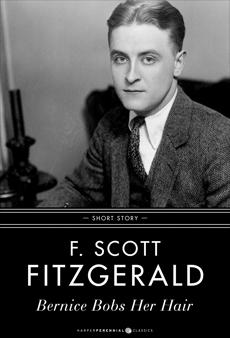 Bernice Bobs Her Hair: Short Story, Fitzgerald, F. Scott