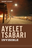 Invisible: Short Story, Tsabari, Ayelet