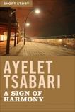 A Sign Of Harmony: Short Story, Tsabari, Ayelet