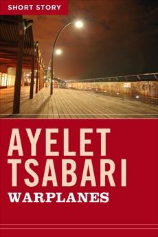 Warplanes: Short Story, Tsabari, Ayelet