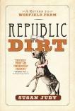 Republic Of Dirt: A Return to Woefield Farm, Juby, Susan