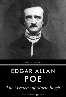 The Mystery Of Marie Roget: Short Story, Poe, Edgar Allan