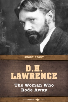 The Woman Who Rode Away: Short Story, Lawrence, D. H.